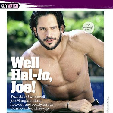 "<p>True Blood's Joe Manganiello answers naughty questions only Cosmo would ask in a steamy video Q&A...and takes off his shirt for tons of yummy bonus photos.</p><p> Can't get enough of Joe? Download the app <a href=""http://click.linksynergy.com/fs-bin/click?id=UeQIA4bciS4&subid=&offerid=146261.1&type=10&tmpid=5573&u1=SITEflip1&RD_PARM1=http%3A%2F%2Fitunes.apple.com%2Fus%2Fapp%2Fcosmopolitan-showcase-edition%2Fid420674327"" target=""_blank"">here!</a></p>"
