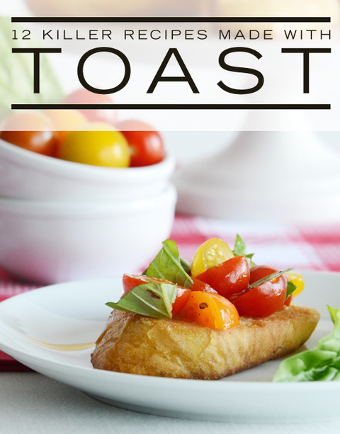 12 killer recipes made with toast toast recipes good tomatoes are the key to this classic bruschetta recipe and its garlic free meaning you can eat with wild abandon even on the first date forumfinder Choice Image