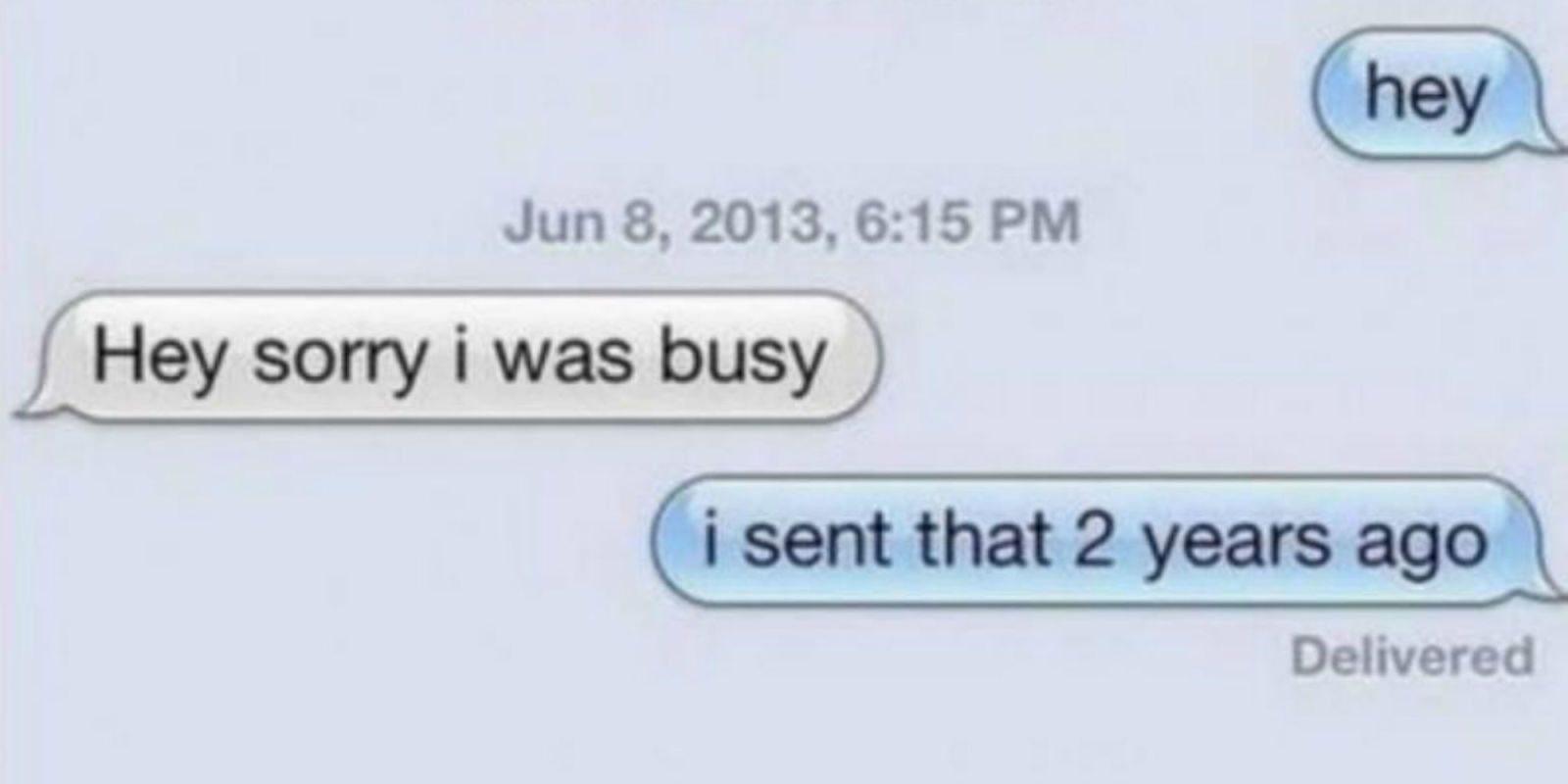 Why don t guys answer texts