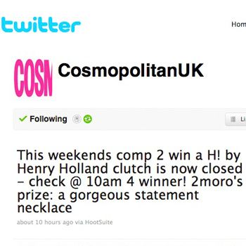 """As if your daily dose of Cosmo wasn't enough to keep you smiling all week, we've gone and given you something else. On our twitter page, <a href=""""http://twitter.com/CosmopolitanUK"""">www.twitter.com/CosmopolitanUK</a> we're hosting a daily giveaway. Last week lucky reader's winnings included a Shavata brow perfection kit, H by Henry Holland clutch and new Biotherm body creams. This week there are Nicky Clarke straighteners, Models Own nail polishes and Lytess slimming leggings all up for grabs. To enter retweet our prize tweet and keep an eye on our page to see what you could be winning."""