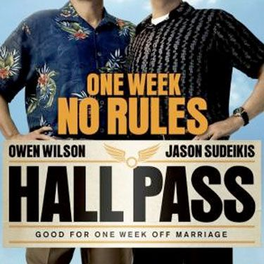 <p>Hall Pass</p><p>What would your man do if you let him do whatever he wanted, with whoever he wanted, for a week? You'd probably assume he'd get up to all sorts of naughty mischief. Or would he….? That's the premise of Hall Pass, which sees bored husbands Owen Wilson and Jason Sudeikis being told by their wives to go forth and land hot women - if they can, that is. Directed by the Farrelly brothers of There's Something About Mary fame, this is a real hoot - and one in the eye for men who think that by being with you, they're being denied lots and lots of sex with armies of super-hot women.</p><p>Rosie Mullender</p>