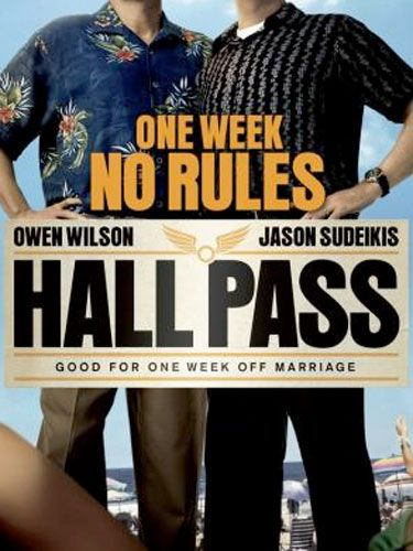 <p>Hall Pass</p> <p>What would your man do if you let him do whatever he wanted, with whoever he wanted, for a week? You'd probably assume he'd get up to all sorts of naughty mischief. Or would he….? That's the premise of Hall Pass, which sees bored husbands Owen Wilson and Jason Sudeikis being told by their wives to go forth and land hot women - if they can, that is. Directed by the Farrelly brothers of There's Something About Mary fame, this is a real hoot - and one in the eye for men who think that by being with you, they're being denied lots and lots of sex with armies of super-hot women.</p> <p>Rosie Mullender</p>