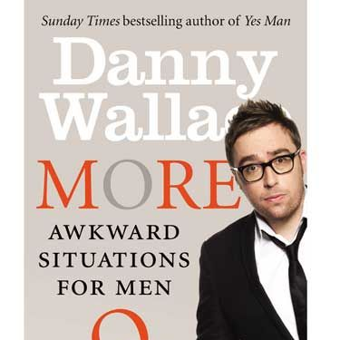 <p>More Awkward Situations for Men by Danny Wallace (£11.99, Ebury Press)</p>