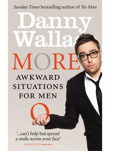 <p>More Awkward Situations for Men by Danny Wallace (£11.99, Ebury Press)</p> <p>Danny Wallace is a man. Sometimes he's a confused man. Often he's a man who puts his foot in it in quite spectacular ways. And always, he's a very funny man. So I was thrilled when a second book of his hilarious columns – a follow-up to last year's Awkward Situations for Men – landed on my desk. While the last book focussed on his relationship with his wife and best friend, Colin (both of whom I have ACTUALLY MET in real actual 3D reality, which was like meeting Elizabeth Bennett and Mr Darcy or something), this one tackles the mysteries of being a dad, among other things. If you're sometimes left wondering why men do the things they do, this is a hilarious way to find out. By the end, you might even feel a bit sorry for them. And you'll definitely have a sore face from smiling.</p> <p>Rosie Mullender</p>