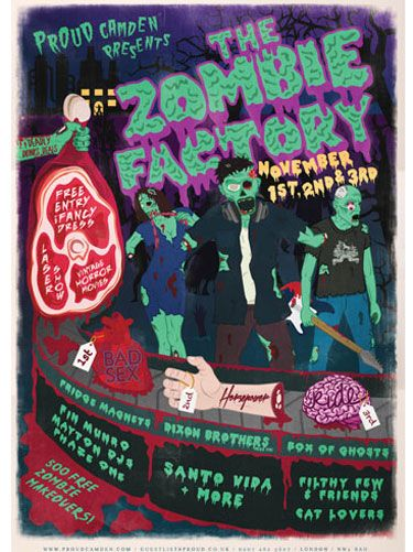 "<p>For three days from November 1st, three of <a href=""http://www.proudcamden.com/"" target=""_blank"">Proud Camden</a>'s most popular club nights will be overrun with zombies. <br /><br />The first five hundred people through the door get a free zombie make over as well as free entry for those already in fancy dress. Think cauldron cocktails, intestinal bunting and horror films projected all around the venue with live bands and DJs selected to suit the occasion.<br /><br /><em>Zombie Factory runs on Thursday 1st, Friday 2nd and Saturday 3rd from 7pm. Entry between £3 - £10 with free entry for fancy dress.</em></p>"