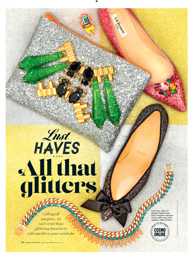 "<p><strong></strong>All that glitters: Calling all magpies! Pretty, twinkly things to lust after.</p> <p><strong>Cosmopolitan FASHION is out NOW for £4.99, or get the digital version via <a href=""https://itunes.apple.com/us/app/cosmopolitan-uk/id461363572?mt=8"" target=""_blank"">itunes.apple.com</a>.</strong></p> <p><a href=""http://www.cosmopolitan.co.uk/fashion/news/cosmopolitan-fashion-issue-one"" target=""_blank"">INTRODUCING Cosmopolitan Fashion, issue one</a></p> <p><a href=""http://www.cosmopolitan.co.uk/fashion/winter-fashion-trends-2013/"" target=""_blank"">WEAR THE TREND: Winter Fashion trends for 2013 explained</a></p> <p><a href=""http://www.cosmopolitan.co.uk/beauty-hair/beauty-tips/how-to-do-ombre-denim-nails"" target=""_blank"">HOW TO: Copy the nails from Cosmopolitan Fashion</a></p>"