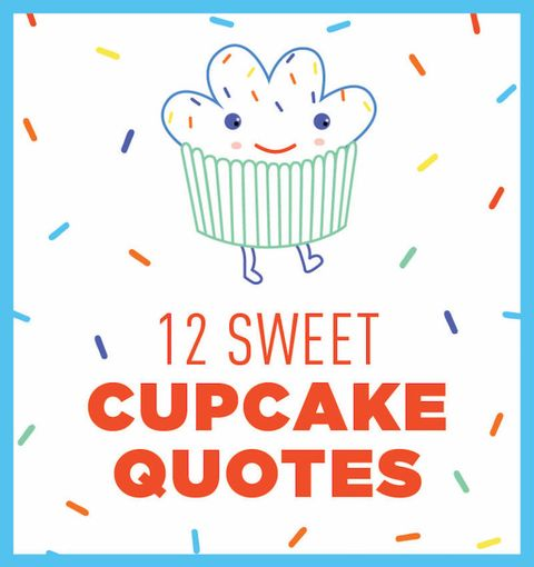 12 Best Cupcake Quotes Quotes About Cupcakesdelish