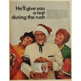 "<p><b>Company:</b> KFC<br /> <b>This Ad Ran In:</b> 1968</p>  <p>After a long day of Christmas shopping, the guy with the white mustache is there with a special gift: a bucket of crispy fried chicken. This ad appealed to all the busy women who had to pick the gifts and get dinner on the table. ""Who's got time to fix dinner during Christmas rush?"" the ad asks, ""Colonel Sanders. That's who.""</p>"