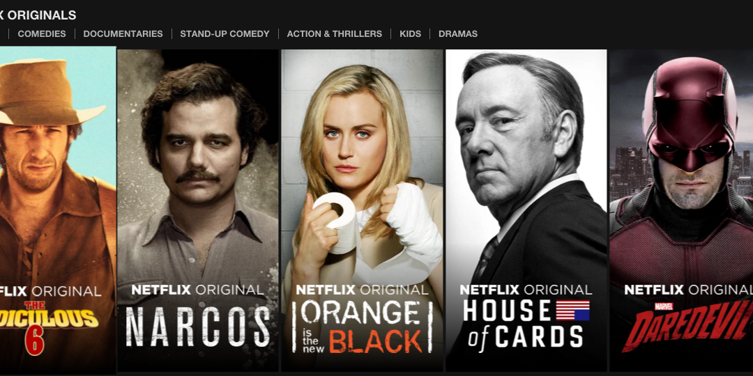 Netflix originals: Narcos, Orange is the New Black, House of Cards, Daredevil