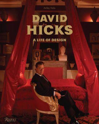 David Hicks: A Life of Design  (Rizzoli, $41)