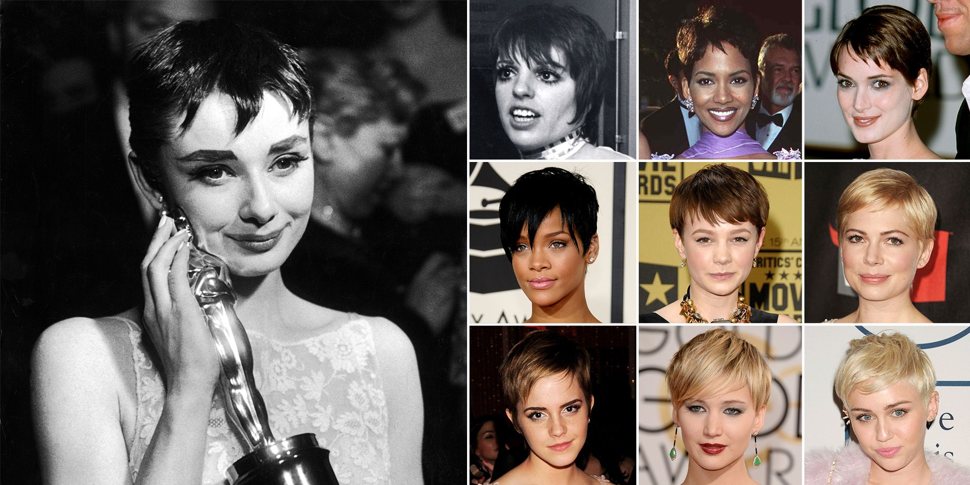 We can't thinkof a time when Audrey Hepburn <em>wasn't</em>the epitome of grace and charm, andwhen she nabbed the Best Actress Oscar for <em>Roman Holiday </em>in 1954,she looked the part as much as ever. Her tousled crop, when paired with a bold brow and dramatic eye, was as evening-ready as it was cute, and made quite the memorable, elegant statement.  <em>From top left:</em>  Liza Minelli at the 45th Annual Academy Awards, 1973  Halle Berry at the 68th Annual Academy Awards, 1996  Winona Ryder at the 57th Annual Golden Globe Awards, 2000  Rihanna at the 50th Annual Grammy Awards, 2008  Carey Mulligan at the 15th Annual Critics' Choice Movie Awards, 2010  Michelle Williams at the 16th Annual Critics' Choice Movie Awards, 2011  Emma Watson at the 64th Annual BAFTAs, 2011  Jennifer Lawrence at the 71st Annual Golden Globe Awards, 2014  Miley Cyrus at the 56th Annual Grammy Awards, 2014