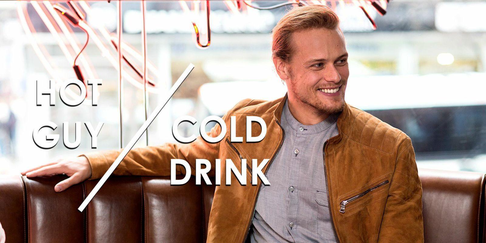 Hot Guy /Cold Drink Sam Heughan - Sam Heughan Outlander Interview
