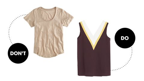 "<p>A v-neck draws your eye to the center  whereas scooped necklines have a wider focus that broadens your shoulders. Pick the former for an overall slimming effect.</p><p class=""MsoNormal""><o:p></o:p></p><p>Zara Three-Tone Top, $40; <a href=""http://www.zara.com/us/en/woman/tops/view-all/three-tone-top-c733890p2776305.html"">zara.com</a></p><p class=""MsoNormal""><o:p></o:p></p><p class=""MsoNormal"">J.Crew Metallic Linen Scoopneck Tee, $45; <a href=""https://www.jcrew.com/womens_category/knitstees/classictees/PRDOVR~C5566/C5566.jsp?srcCode=AFFIMPOLYVORE_t-shirts"">jcrew.com</a></p>"
