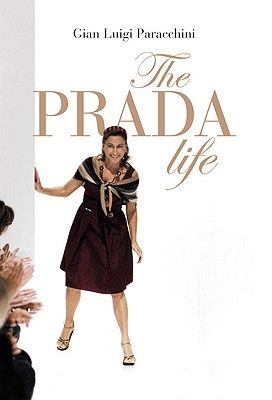 """<p>This is the only book that gives a historically accurate and journalist approach to Italy's most important contemporary fashion designer. Don't you want to know this reserved but revered designer's mind works? A fascinating read!</p><p>The Prada Life by Gian Luigi Paracchini and Antony Shugaar, $26; <a href=""""http://www.amazon.com/Prada-Life-Gian-Luigi-Paracchini/dp/8860737230/ref=sr_1_1?s=books&ie=UTF8&qid=1445883717&sr=1-1&keywords=The+Prada+Life"""">amazon.com</a></p>"""