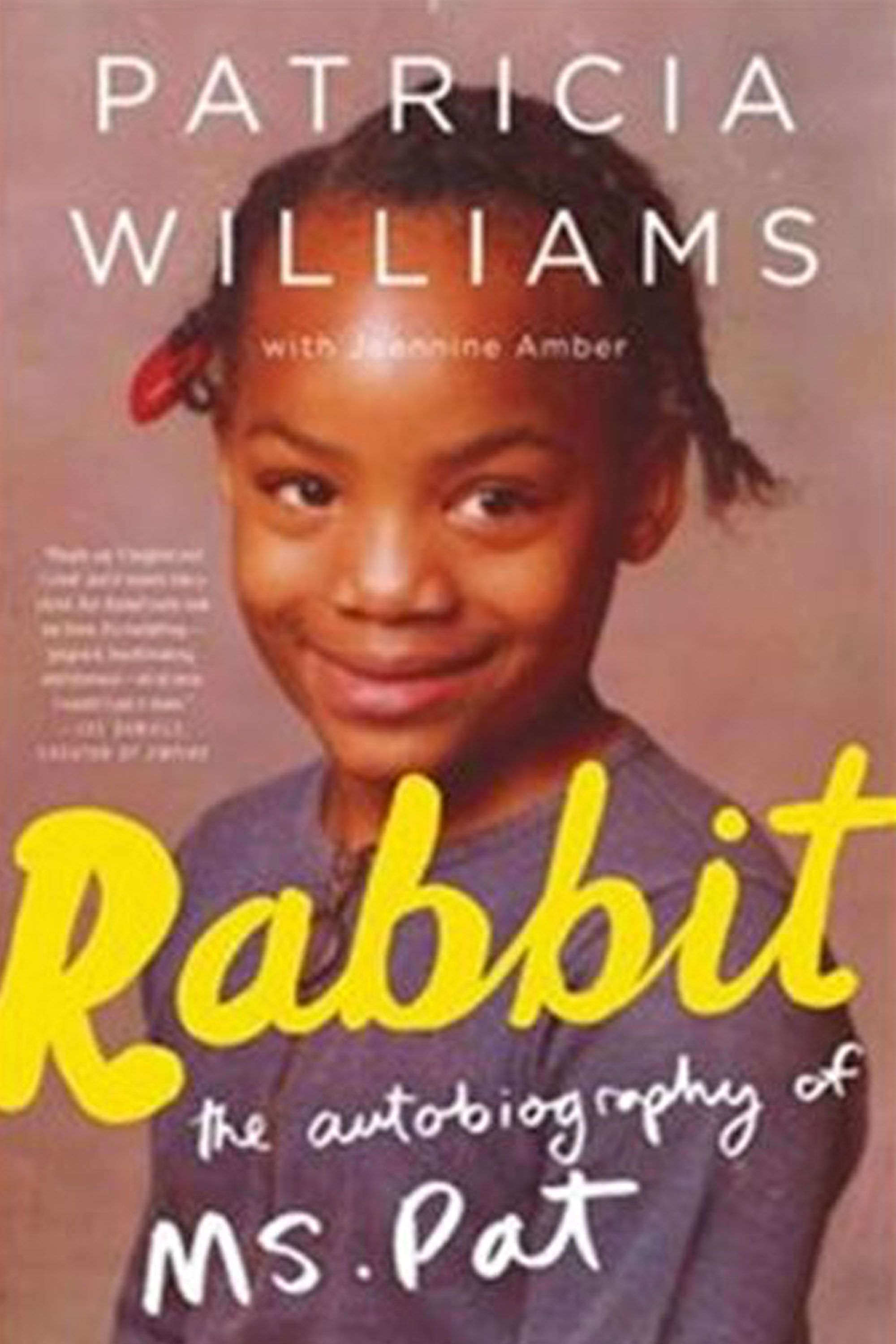 "<p>""I know a lot of people think they know what it's like to grow up in the hood,"" writes Patricia Williams (the titular Rabbit),&nbsp&#x3B;""Like maybe they watched a couple of seasons of&nbsp&#x3B;<em data-redactor-tag=""em"">The Wire&nbsp&#x3B;</em>and they got the shit all figured out. But TV doesn't tell the whole story."" The comedian's&nbsp&#x3B;frank, account of growing up in Atlanta&nbsp&#x3B;<span class=""redactor-invisible-space"" data-verified=""redactor"" data-redactor-tag=""span"" data-redactor-class=""redactor-invisible-space""></span>amid the crack epidemic&nbsp&#x3B;fills in the blanks.&nbsp&#x3B;(<a href=""https://www.amazon.com/Rabbit-Autobiography-Ms-Patricia-Williams-ebook/dp/B015MOJ7F2"" data-tracking-id=""recirc-text-link"">August 22, Dey Street Books</a>)</p>"