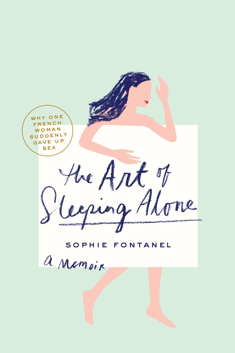 Scenes From A Life Without Sex: An Exclusive Excerpt from Sophie Fontanel's Buzzy New Memoir