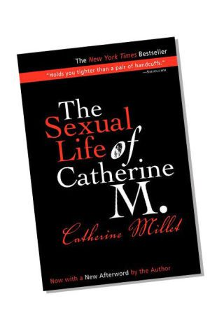 The Sexual Life of Catherine M. by Catherine Millet