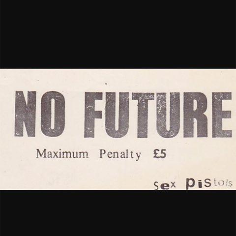 <p>Vivienne Westwood fue clara y rotunda expresando sus pensamientos con esta imagen de los Sex Pistols en la que pone 'No Future'.</p>