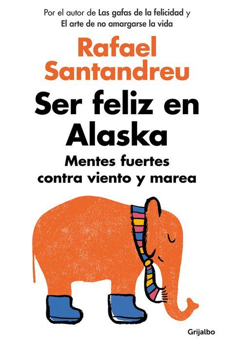 <p>'Ser feliz en Alaska. Mentes fuertes contra viento y marea' (Grijalbo, 16,90 euros) es el nuevo libro de Rafael Santandreu, convertido en 'coach' nacional tras el éxito de 'El arte de no amargarse la vida' y 'Las gafas de la felicidad' (ambos de 2014). Ahora aborda el paso a paso de cómo convertirnos en personas fuertes y sanas a nivel emocional, y cómo capear las situaciones más adversas de nuestra vida.</p>