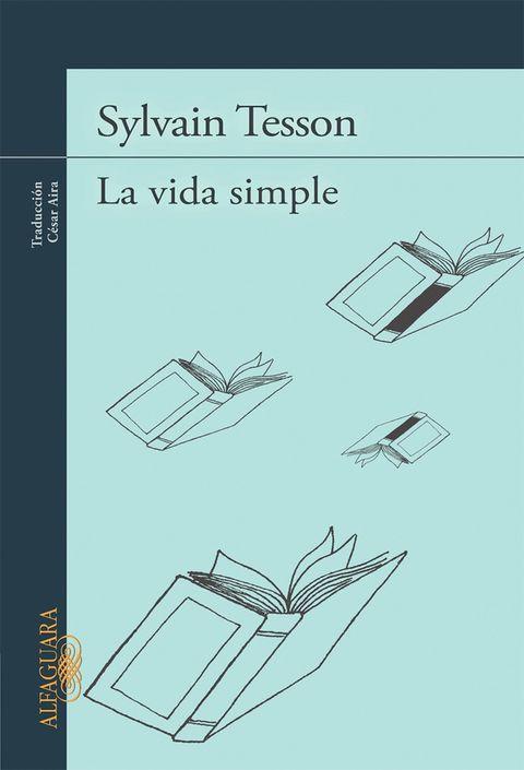 <p>«¿Y si la felicidad consistiera en despojarnos de todo?», pregunta en <strong>La vida simple</strong> (Alfaguara) Sylvain Tesson, un periodista viajero que se ha aislado en el lago Baikal (Rusia) para escribir esta historia, una propuesta de vida.&nbsp&#x3B; </p>
