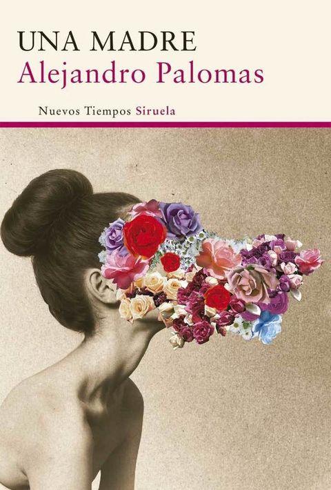 <p><strong>Alejandro Palomas</strong> nos regala una de esas novelas que lo tienen todo: es divertida, tierna e inteligente. ¿El título? <strong><i>Una madre</i> </strong>(Siruela). La protagonista está inspirada en su progenitora y habla de los lazos que se tejen en todas las familias, desde el amor hasta las heridas. </p>