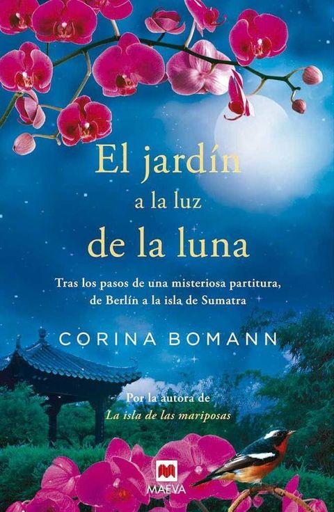 <p><strong>Corina Bomann</strong> nos hizo soñar a lo grande con <i>La isla de las mariposas.&nbsp;</i>Ahora nos lleva hasta <i><strong>El jardín a la luz</strong> <strong>de la luna</strong></i> (Maeva) para seguir los pasos de una misteriosa partitura en un viaje exótico a la isla de Sumatra. </p>