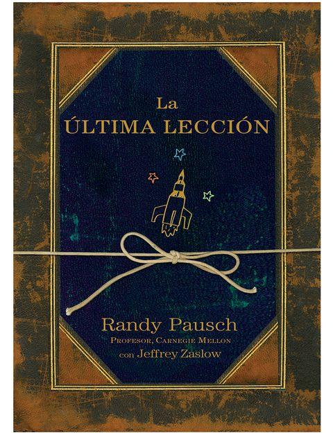 """<p>A Randy Pauch, profesor en la universidad Carnegie Mellon (Pittsburgh, Estados Unidos), le diagnosticaron un cáncer terminal y decidió dar una conferencia llamada """"Cómo alcanzar los sueños de tu infancia"""" (que sería publicada como """"La última lección""""). En ella, no plantea cómo afrontar la muerte, sino cómo aprovechar la vida y tener cintura con los pequeños obstáculos. Una verdadera lección para aprender en cualquier momento.</p>"""