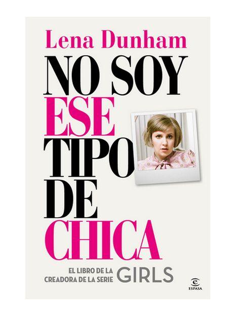 """<p>&nbsp&#x3B;</p><p><i>""""No soy ese tipo de chica""""</i> es <strong>el libro de Lena Dunham, la persona más cool del año según la revista <i>Time</i></strong>. ¿Qué quieren sus fans? Saber lo que ella opina sobre las cosas que les preocupan, es decir, el amor, el sexo, la amistad, el trabajo, los viajes, el aspecto físico, la moda. ¿Qué más quieren sus fans? Saberlo todo sobre su vida. <strong>Si te gusta la protagonista de """"Girls"""", no te pierdas su libro</strong>. Editorial Espasa.</p><p>&nbsp&#x3B;</p>"""