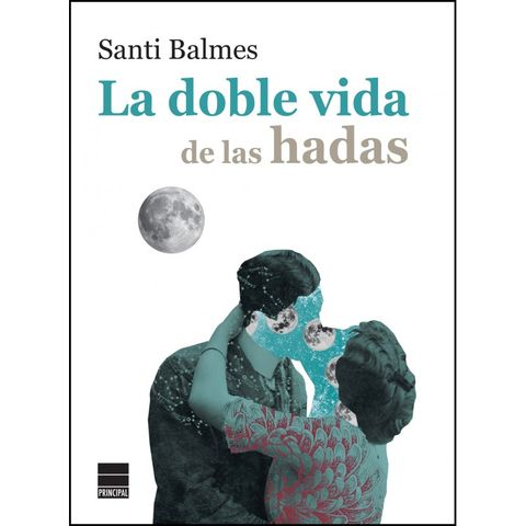 Santi Balmes-La doble vida de las hadas
