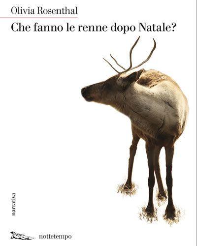 Immagini Dopo Natale.Recensione Di Che Fine Fanno Le Renne Dopo Natale Di Olivia