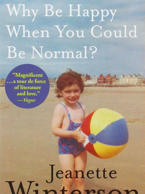 <p>Why Be Happy When You Could Be Normal? by Jeanette Winterson</p>