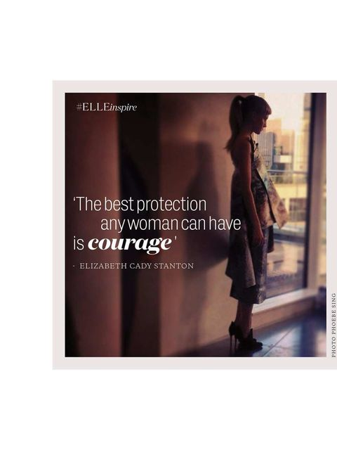 <p>'The best protection any woman can have is courage.' Elizabeth Cady Stanton</p>