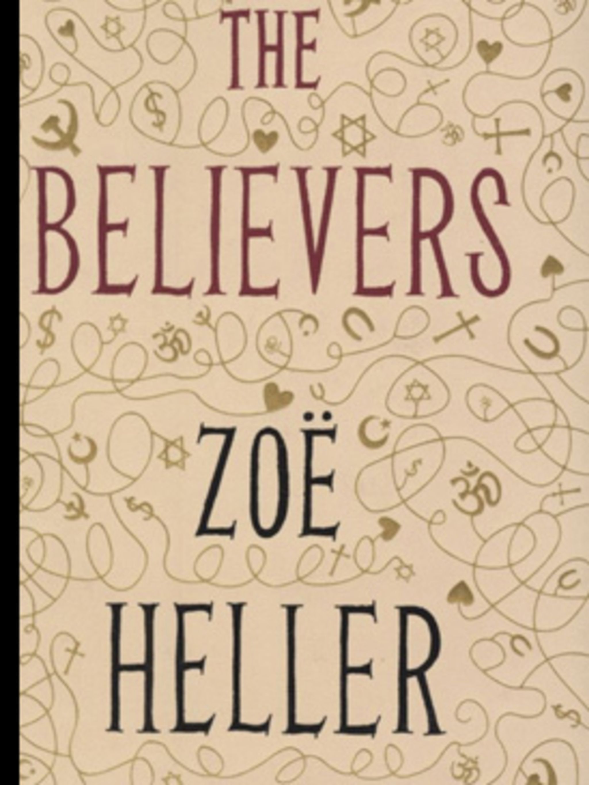"<p>The Believers, £8.49 by Zoe Heller at<a href=""http://www.amazon.co.uk/Believers-Zo%C3%AB-Heller/dp/0670916129/ref=sr_1_1?ie=UTF8&s=books&qid=1236093105&sr=1-1""> Amazon</a></p>"