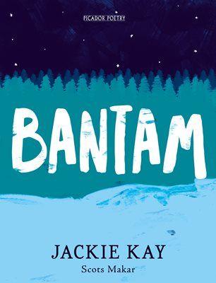 Bantam by Jackie Kay