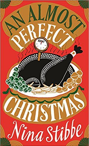 An Almost Perfect Christmas by Nina Stibbe