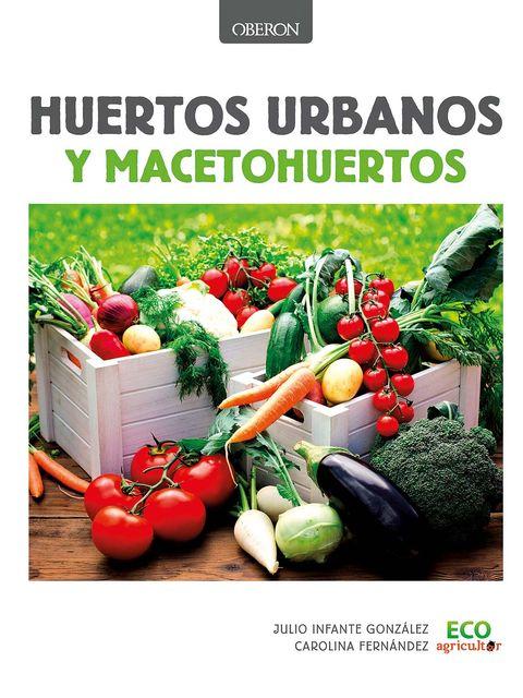 libro de jardinería huertos urbanos y macetohuertos