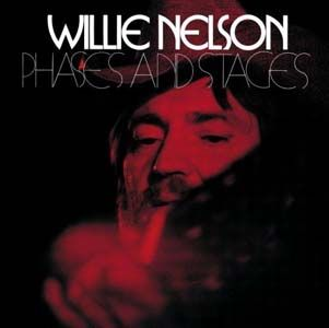 Phases and Stages, Willie Nelson