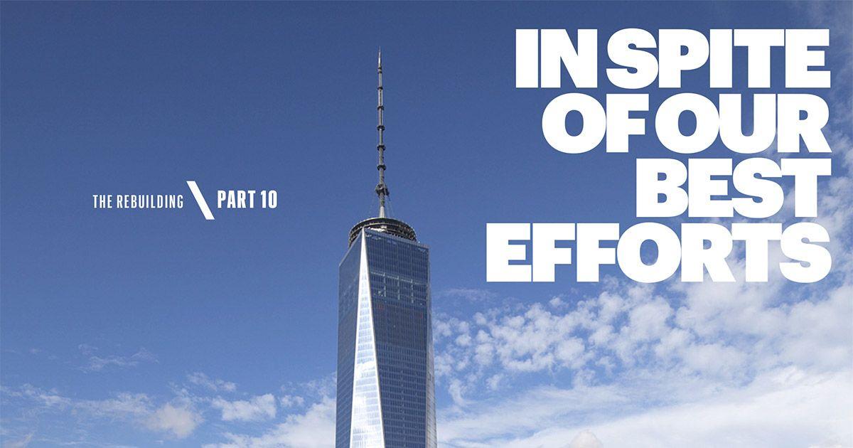 Freedom Tower Succeeds Despite Hardships   One World Trade Centeru0027s  Completion