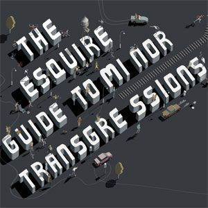 the esquire guide to minor transgressions