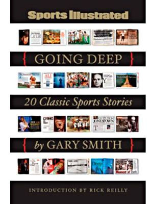going deep: 20 classic sports stories by gary smith
