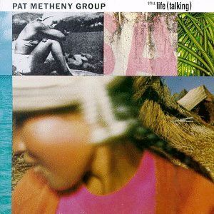still-life-talking-by-pat-metheny-group