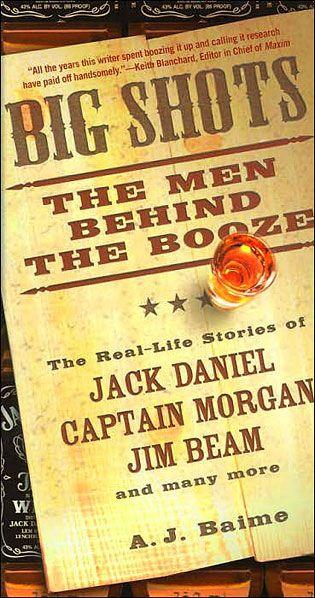 big-shots-the-men-behind-the-booze