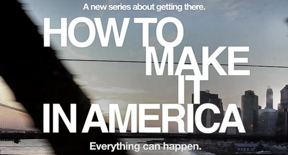 how_to_make_it_in_america