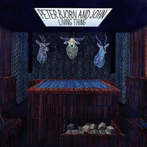 peter-bjorn-and-john-living-thing