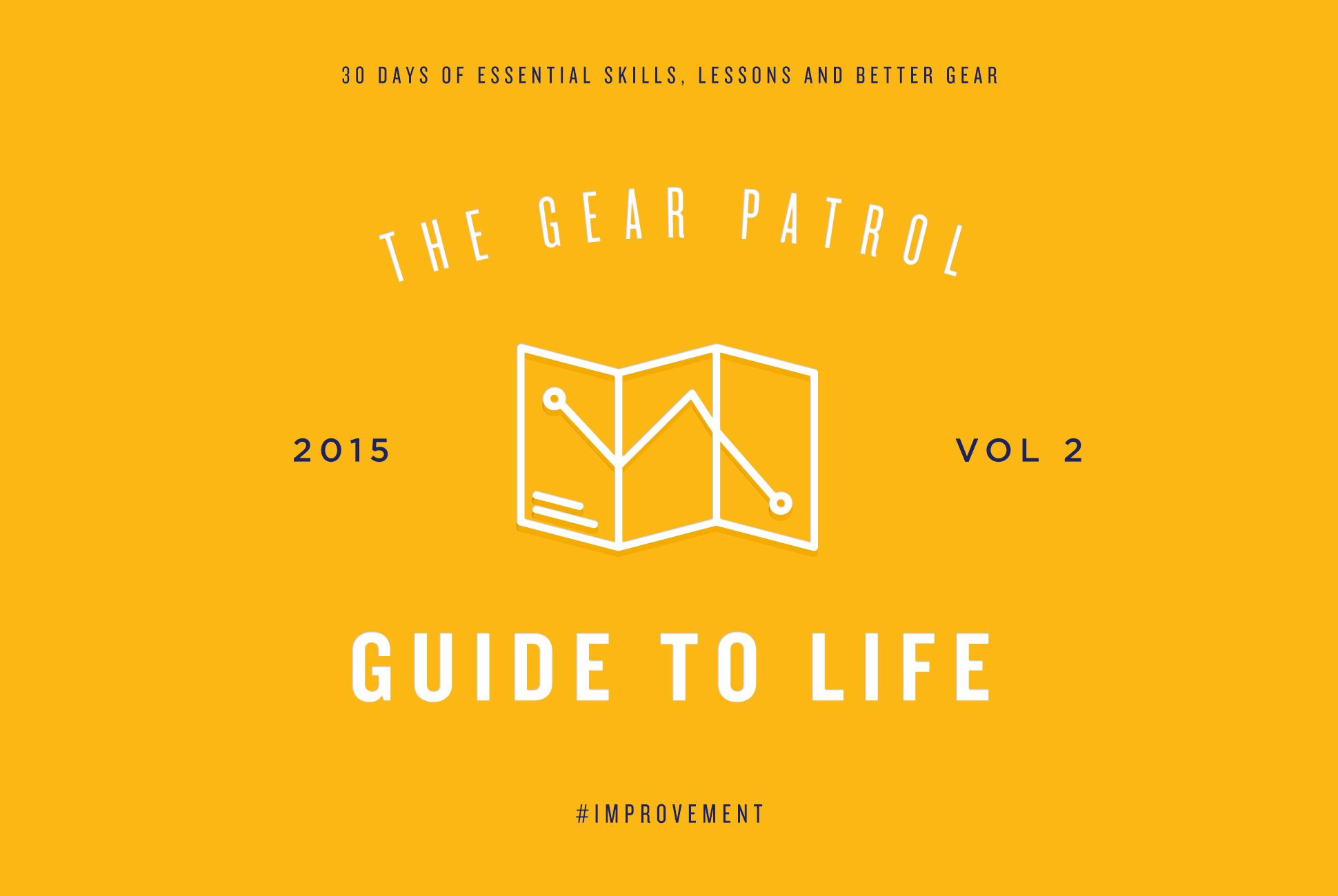 A Guide To Rustic Décor A Brief Introduction To This: Introducing: The Guide To Life Vol. 2 -- Gear Patrol