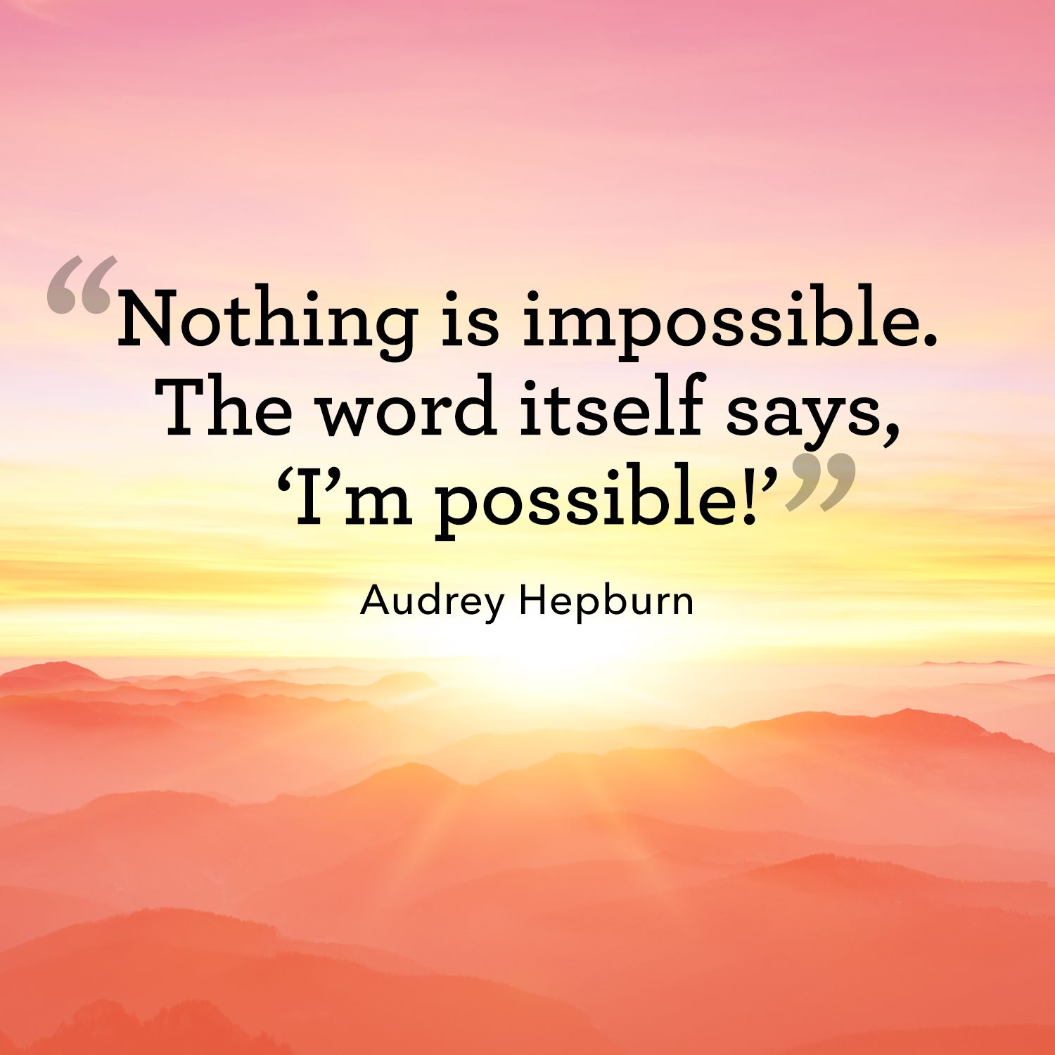 "<p>""Nothing is impossible. The world itself says , 'I'm possible!'""</p>"