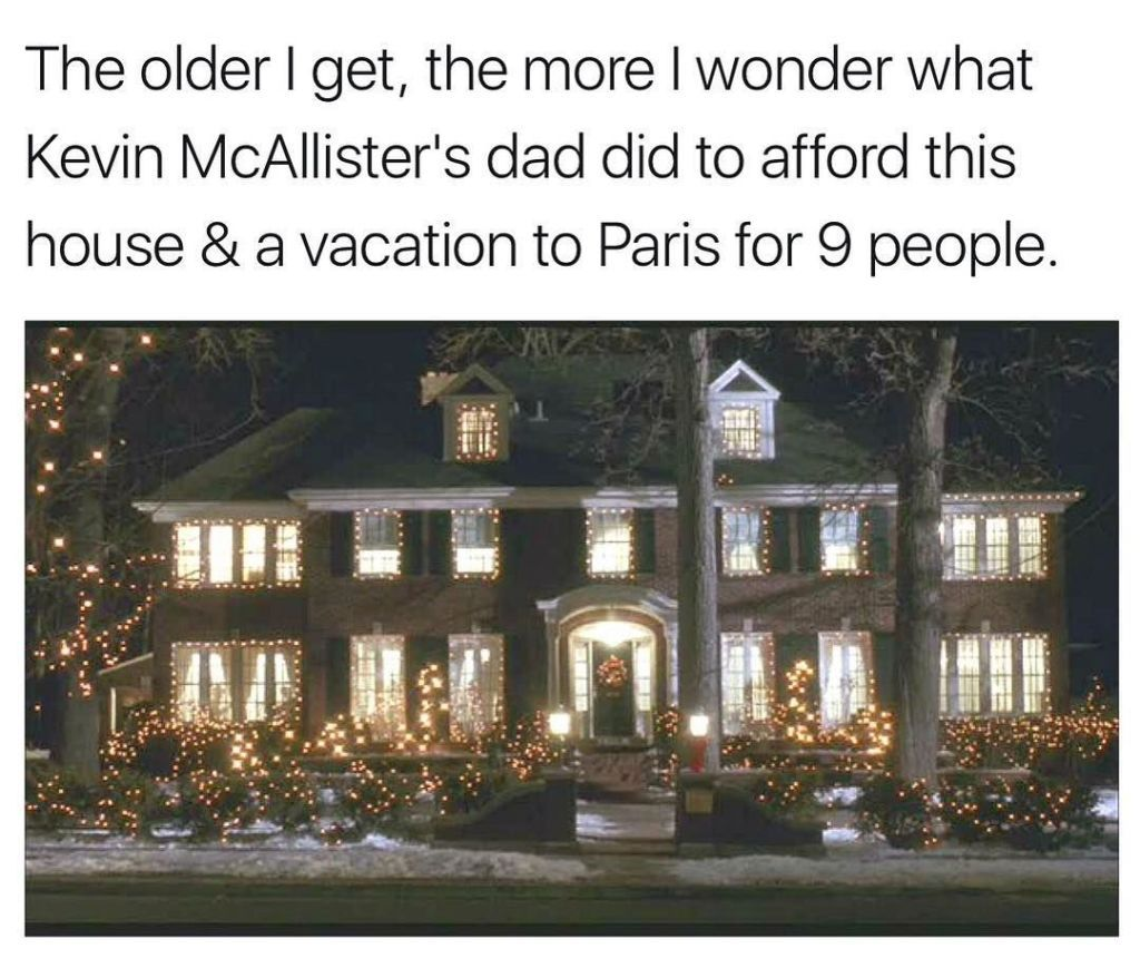 I Mean Seriously, That House Alone Sold For $1.585 Million In 2012. The  Films Never Reveal What It Is That Mr. McCallister Does For A Living, ...