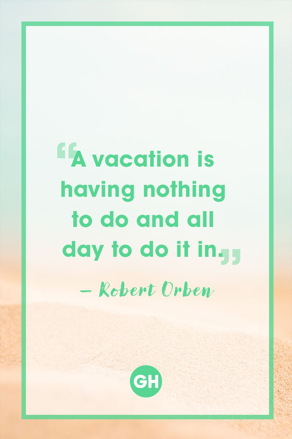 92 Summer Vacation Quotes 42 Of The Most Beautiful Literary