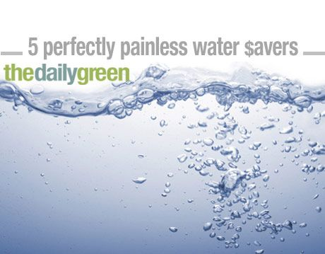 5 perfectly painless water savers, water