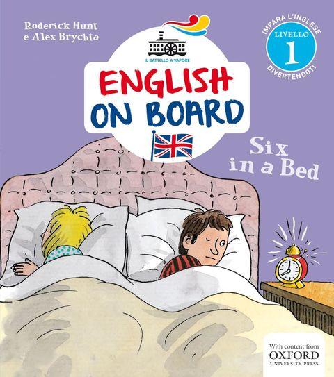 <p>Primo volume di una collana nata per insegnare l'inglese ai bambini, realizzata in collaborazione con Oxford University Press.<br></p><p>Roderick Hunt, S<i>ix in a bed</i>, Battello a vapore, pp. 32, euro 9,90.<br></p>